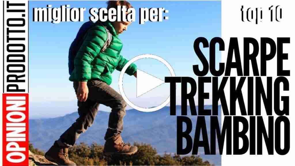 Migliori Scarpe da Trekking bambino