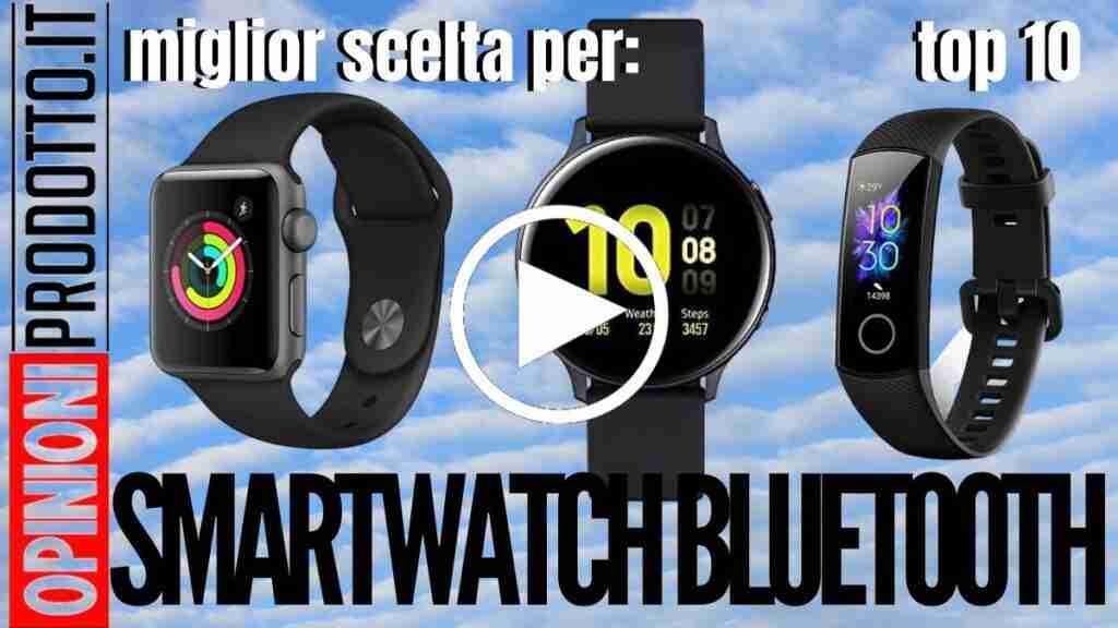Migliori Smartwatch con bluetooth guida acquisto best buy