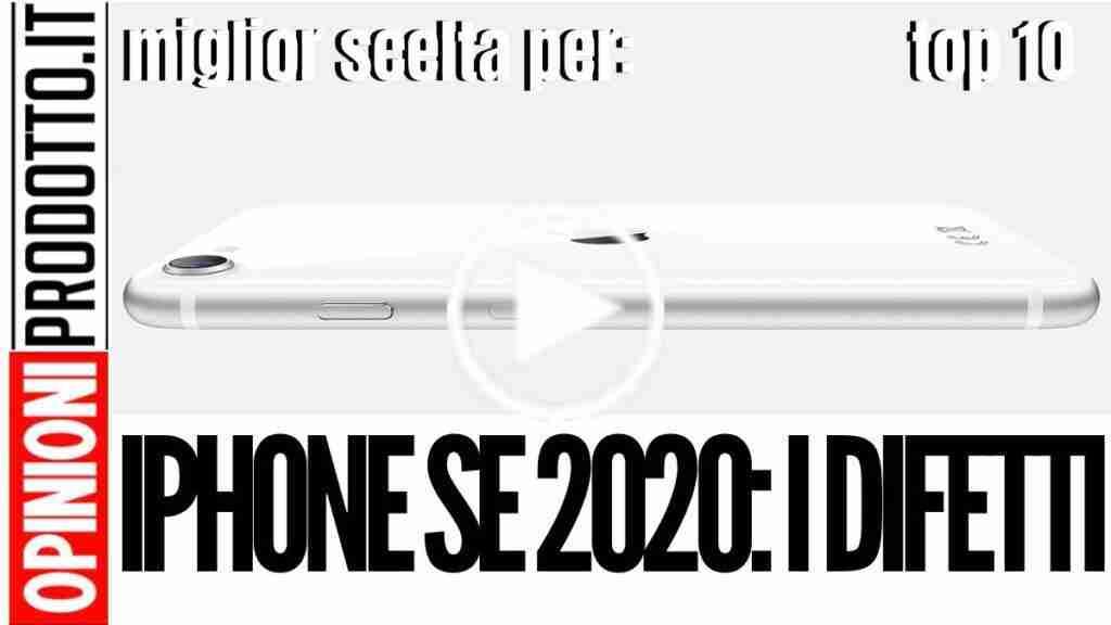 iphone SE 2020 ecco tutti i difetti nella recensione