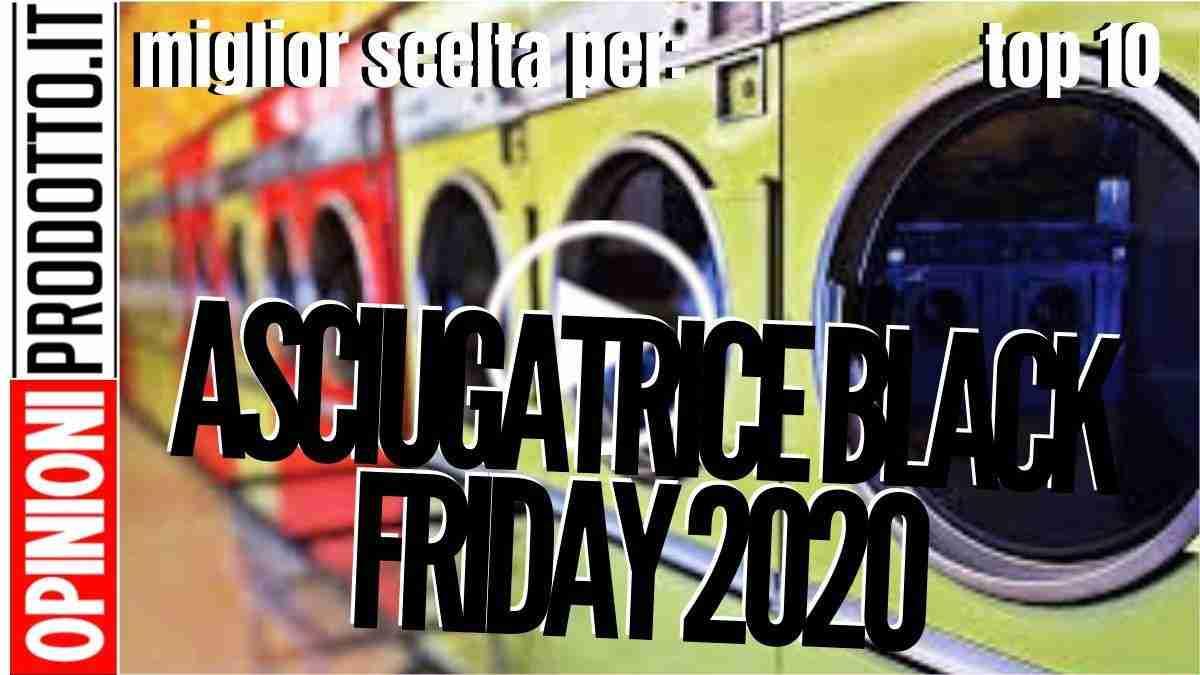 Asciugatrice Black Friday 2020 quale scegliere