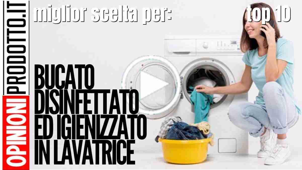 Bucato disinfettato ed igienizzato in lavatrice