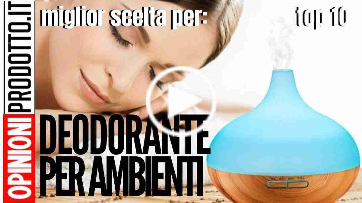 Deodorante per Ambienti casa quale scegliere per migliore