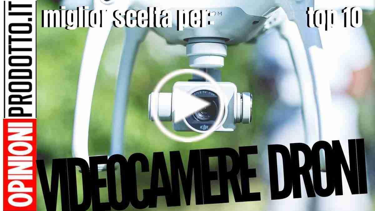 Migliori Videocamere per Droni ecco Quali Scegliere