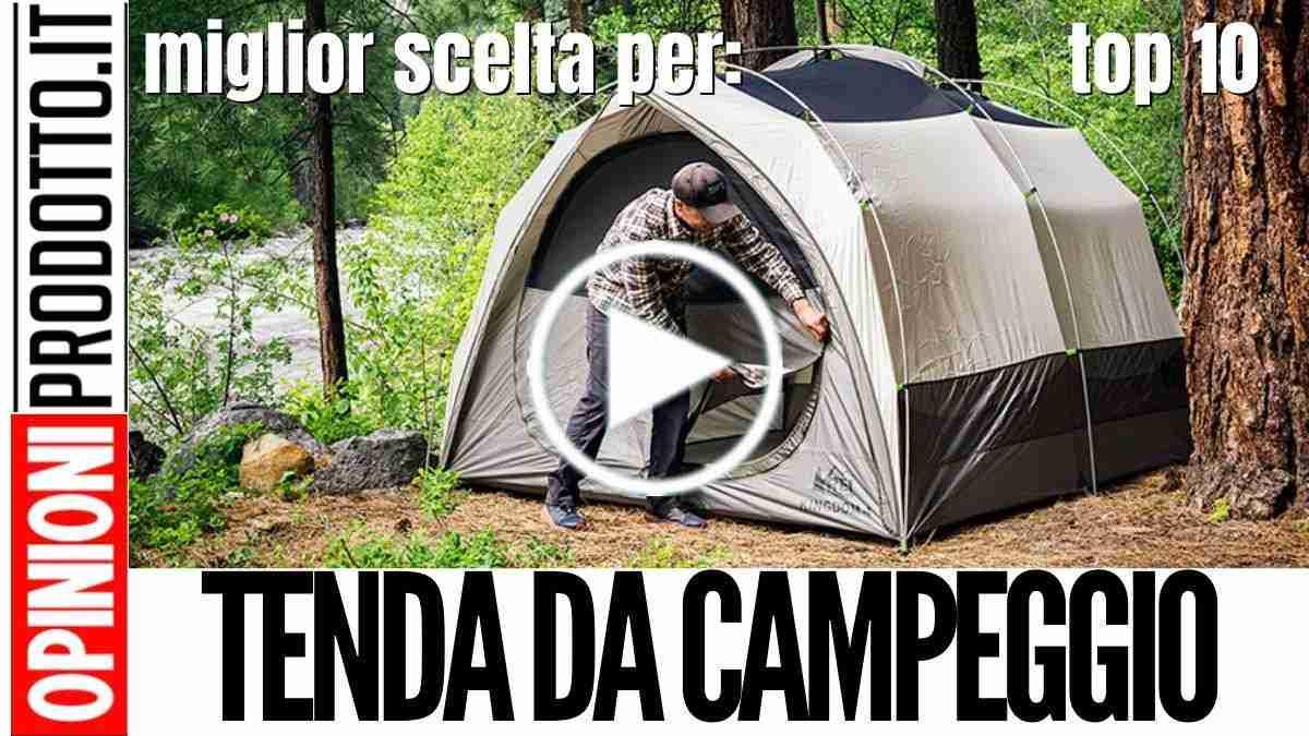 Quale Tenda da Campeggio scegliere tra le migliori