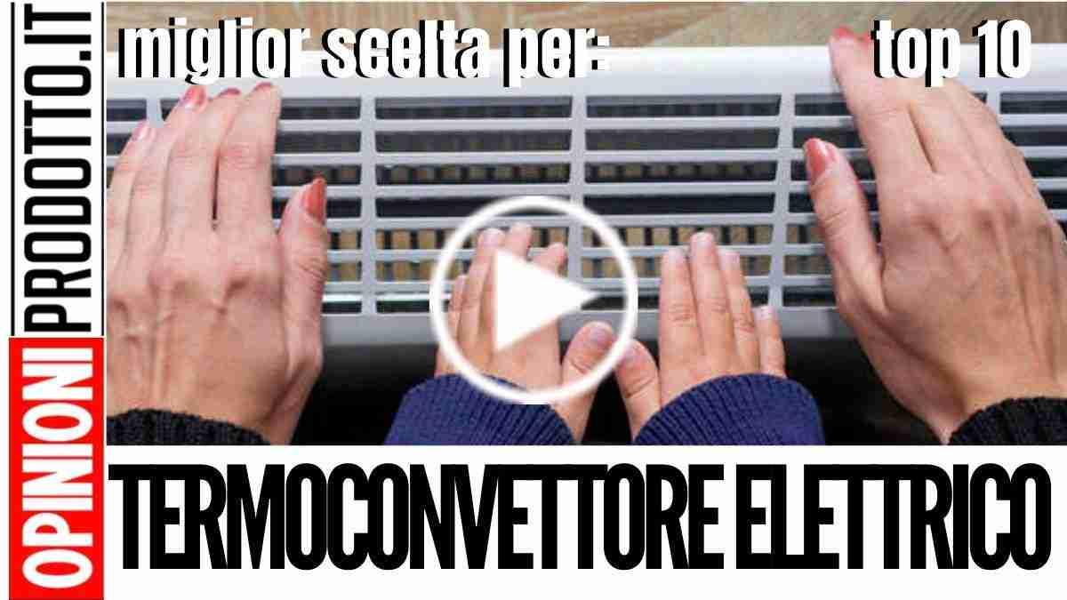 Termoconvettore Elettrico con il miglior rapporto qualità prezzo