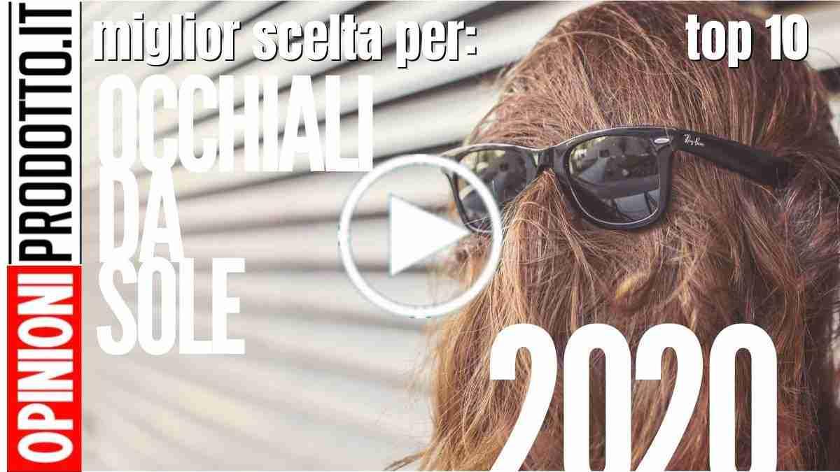 I Migliori Occhiali da sole moda 2020 per marche