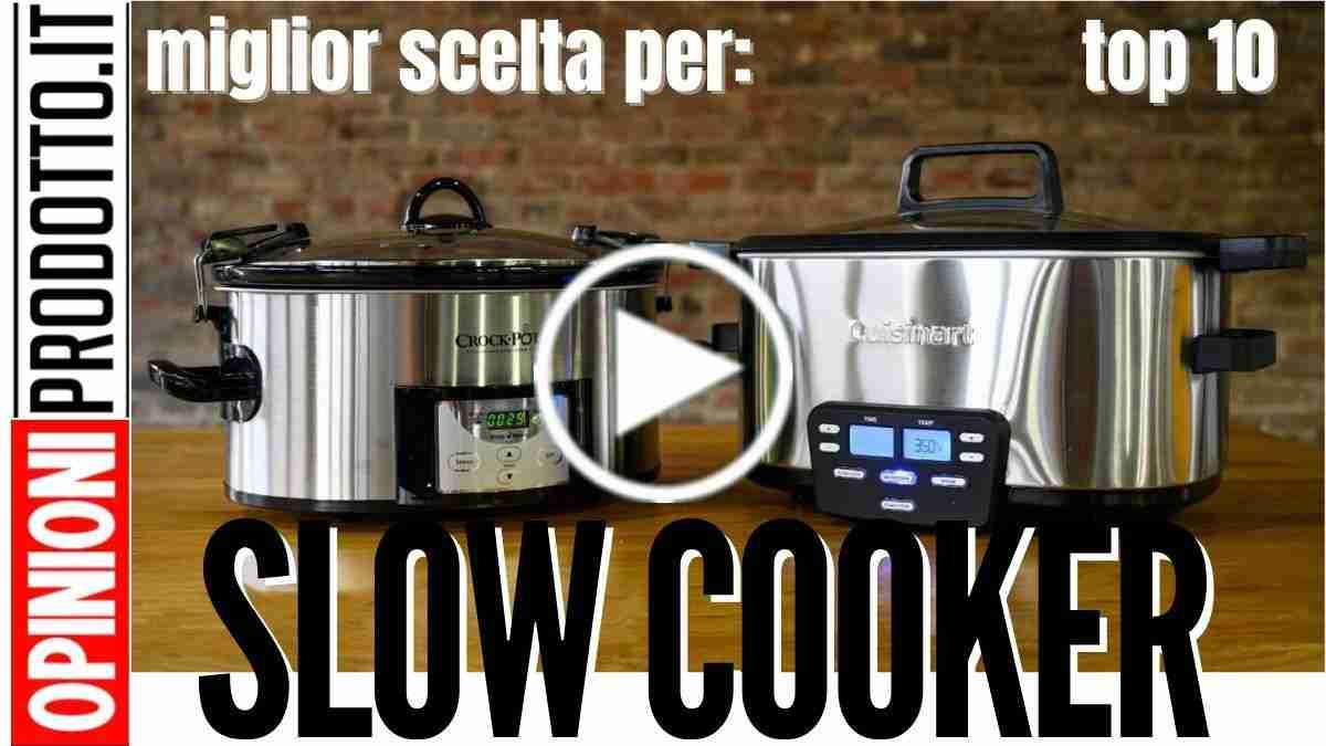Voglio il miglior Slow Cooker in cucina
