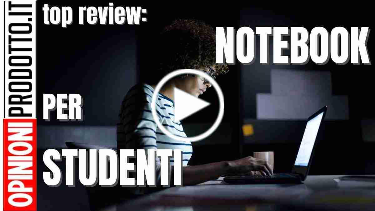 miglior notebook per studenti