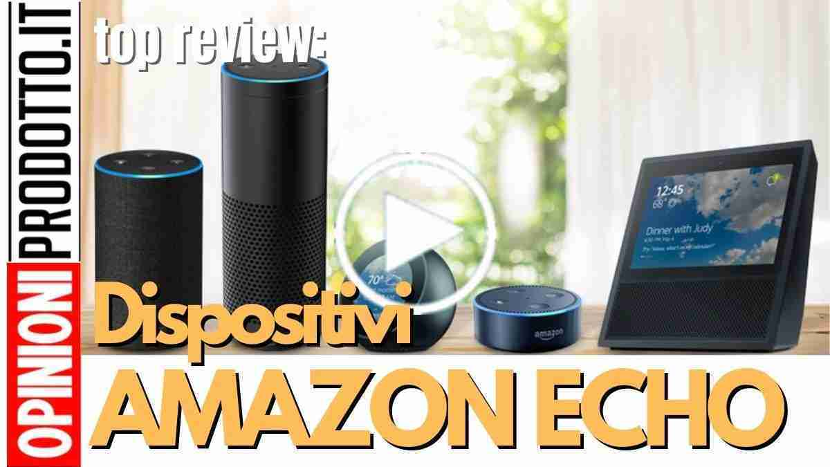 dispositivi Amazon Echo