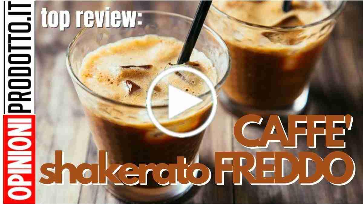 miglior caffè shakerato freddo fatto in casa