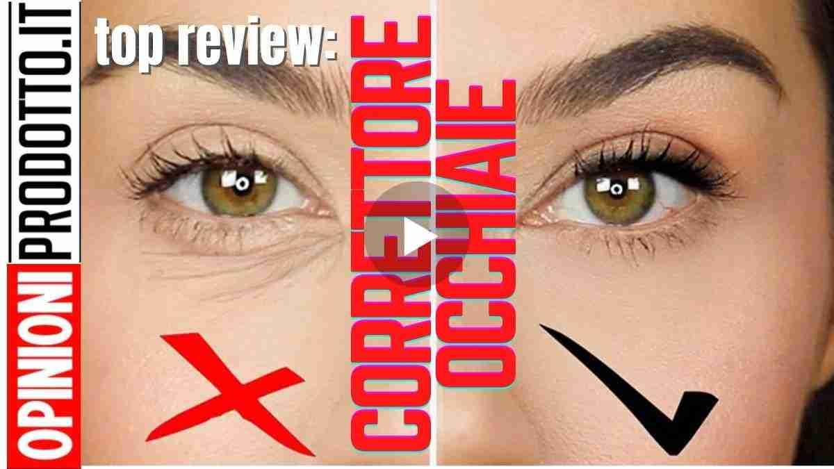 migliore correttore occhiaie scure molto coprente