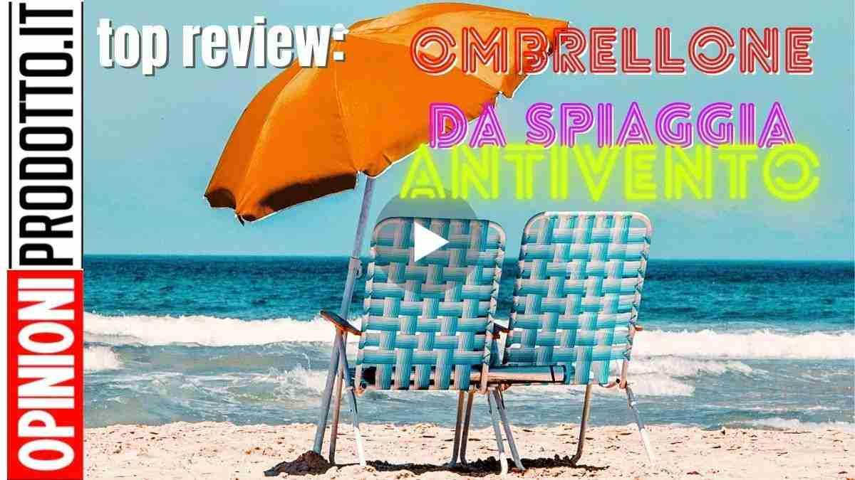migliore ombrellone da spiaggia resistente al vento