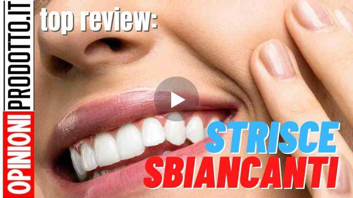 migliori strisce sbiancanti per denti bianchissimi