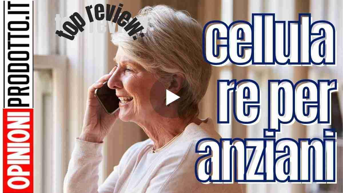 miglior cellulare per anziani oggi in commercio