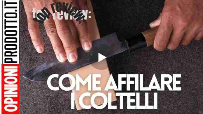 Come affilare i coltelli da cucina