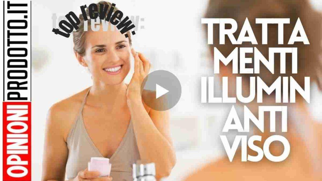 Trattamenti illuminanti viso: ecco come scegliere il migliore
