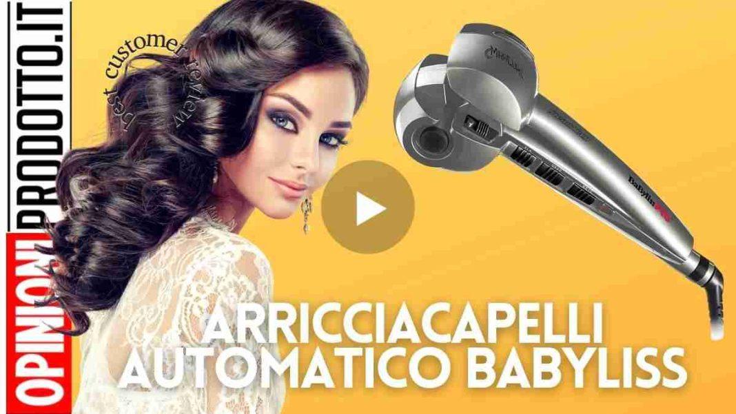 Arricciacapelli automatico Babyliss | una marca una certezza