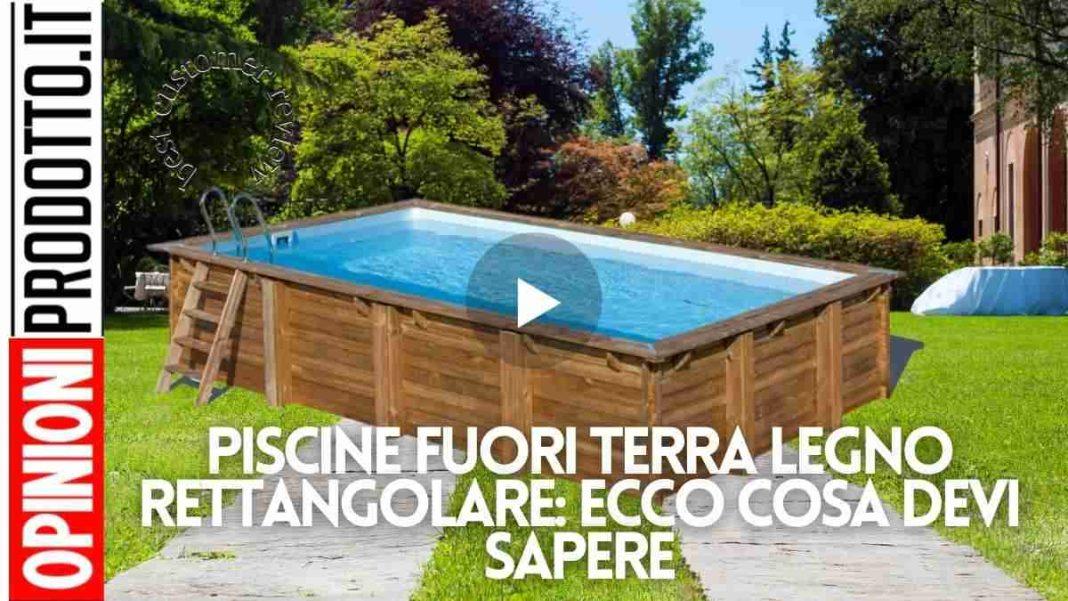 Le piscine fuori terra legno rettangolare sono altrettanto fighe oppure no