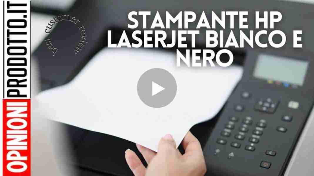 Stampante hp laserjet bianco e nero | come si sceglie