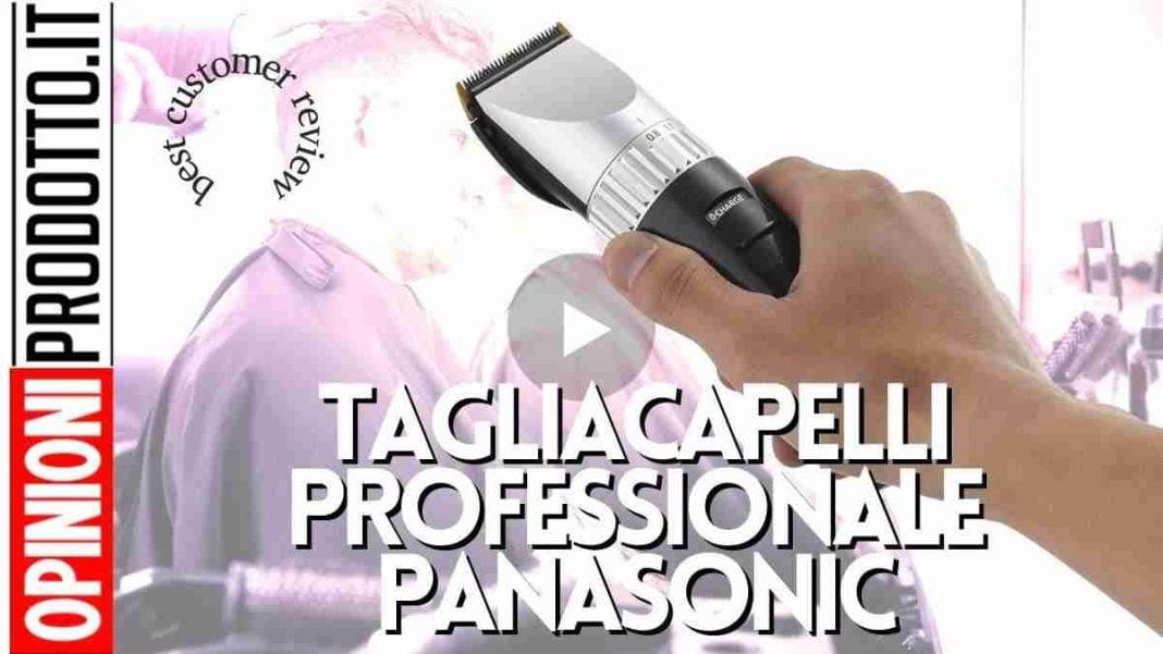 migliore tagliacapelli professionale Panasonic