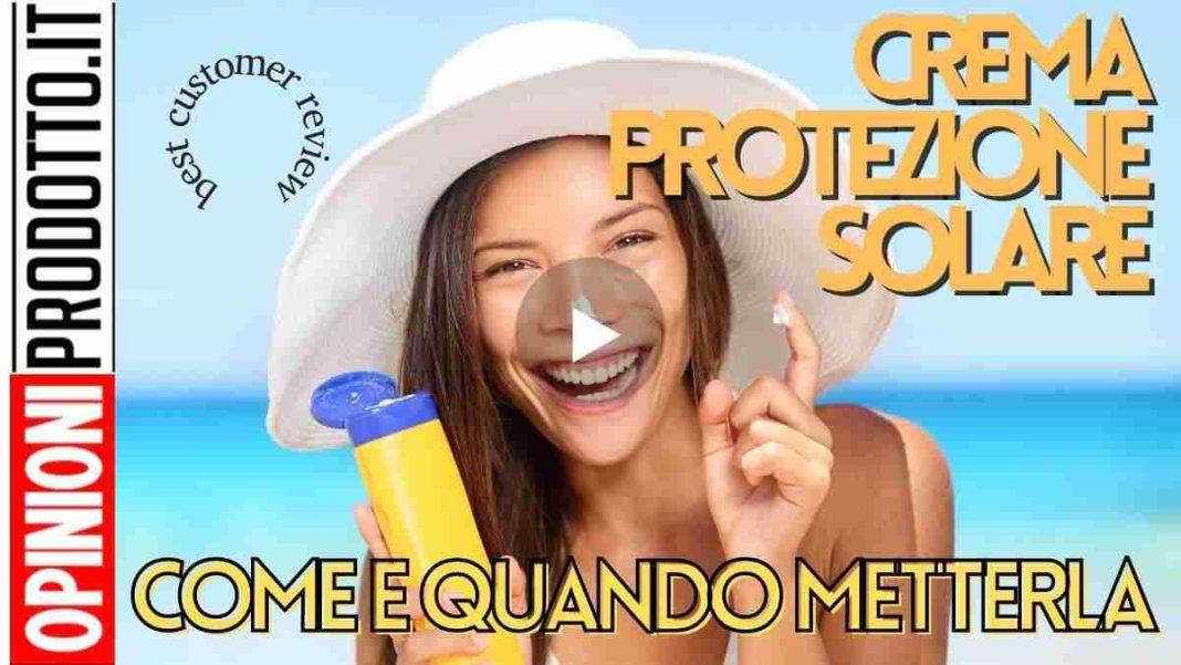 migliore crema protezione solare