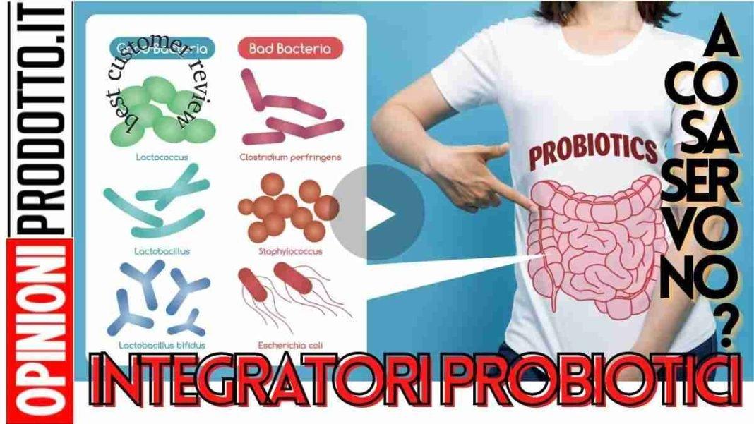 Integratori probiotici a cosa servono
