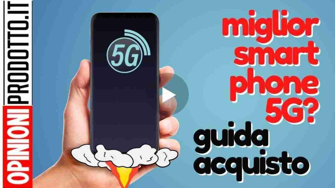 Miglior smartphone 5G come scegliere
