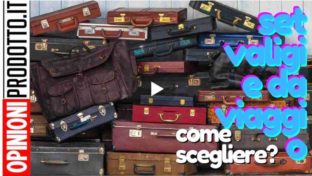 migliore set valigie da viaggio come scegliere