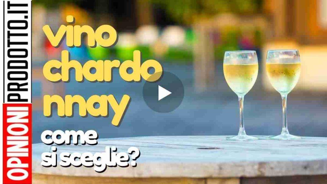 vino chardonnay migliore come scegliere